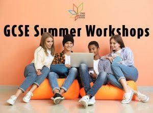 GCSE Summer Workshops <br>16 – 20 August